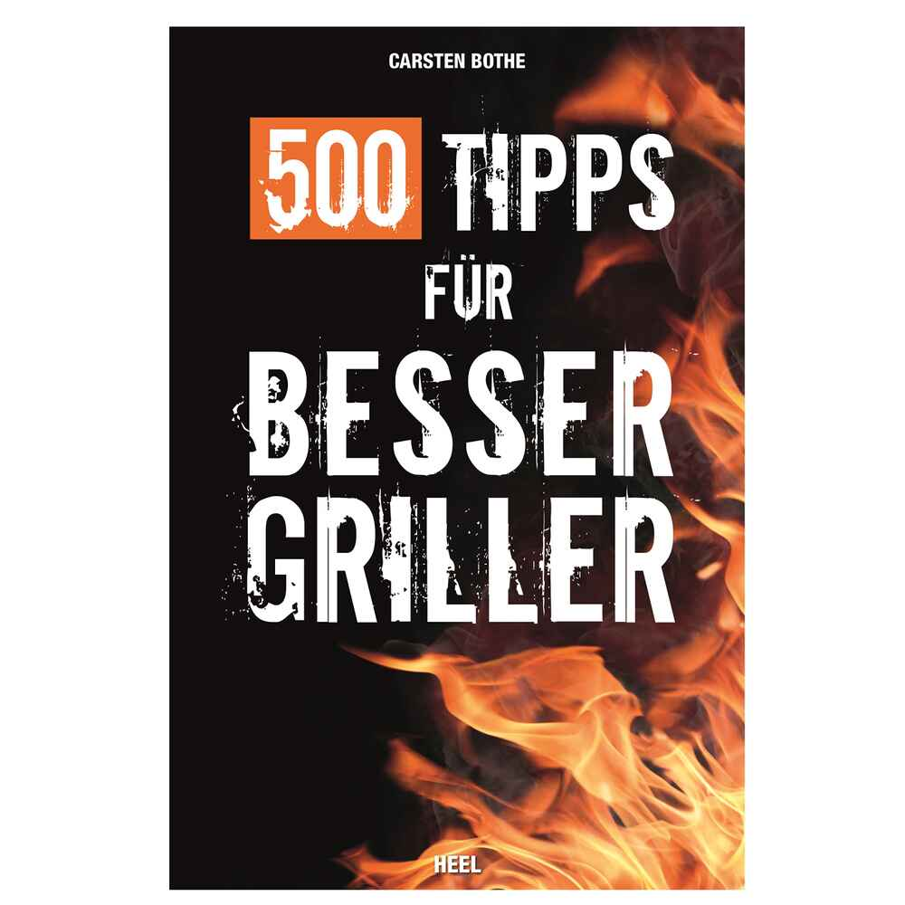 heel verlag buch 500 tipps f r bessergriller b cher dvds ausr stung outdoor online shop. Black Bedroom Furniture Sets. Home Design Ideas